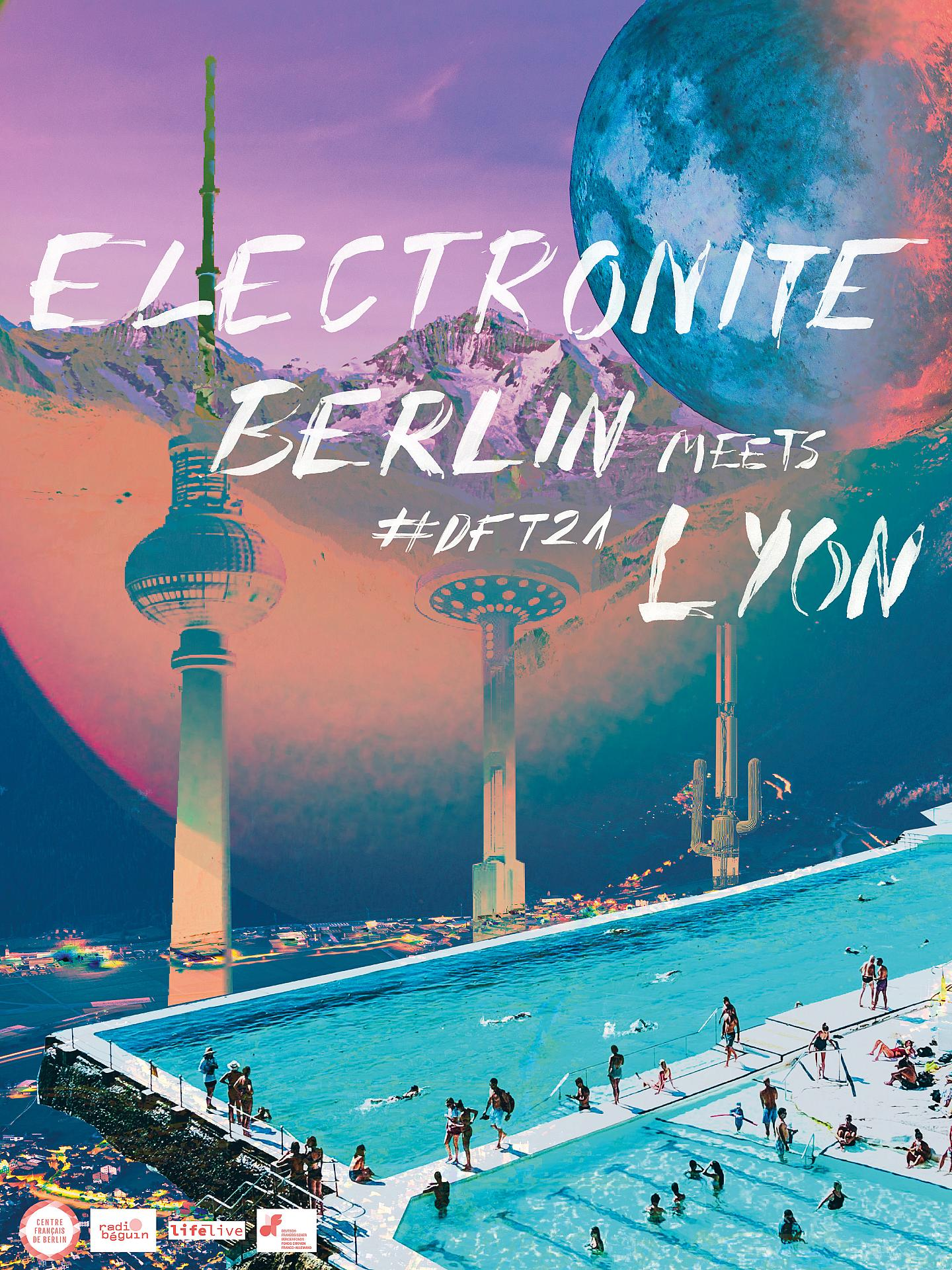 #DFT2021 : ElectroNite // Berlin meets Lyon // a german-french virtual clubbing experience